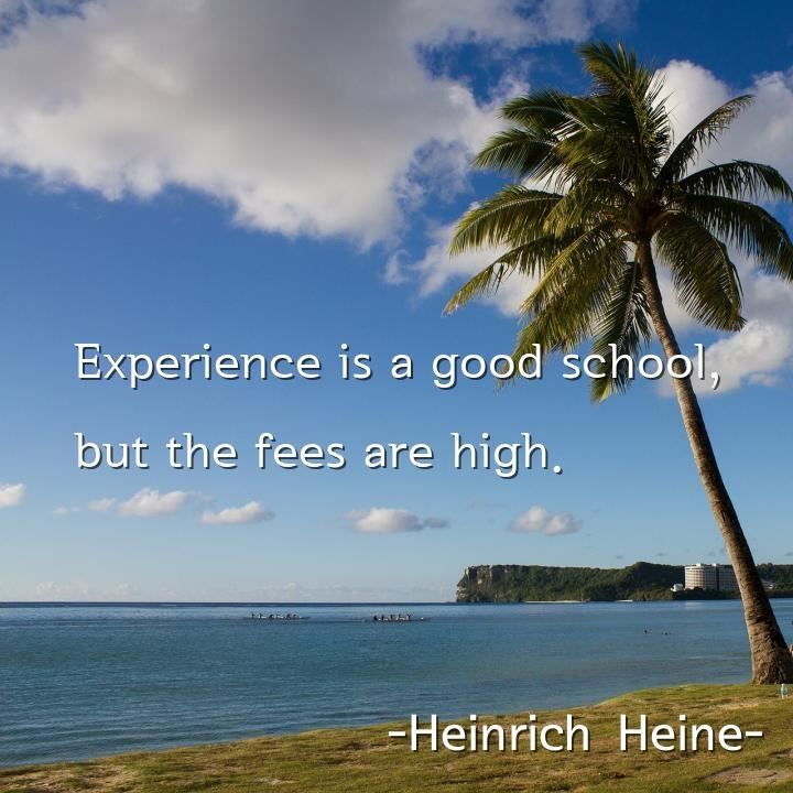Experience is a good school,