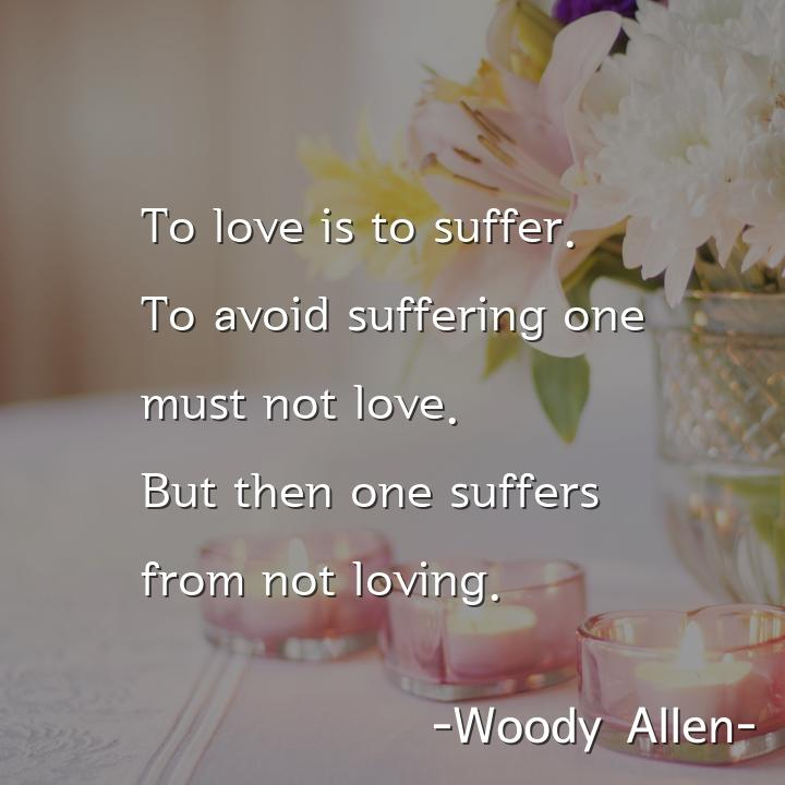 To love is to suffer.