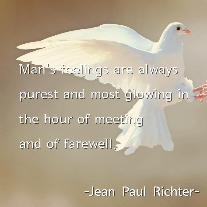Man's feelings are always
