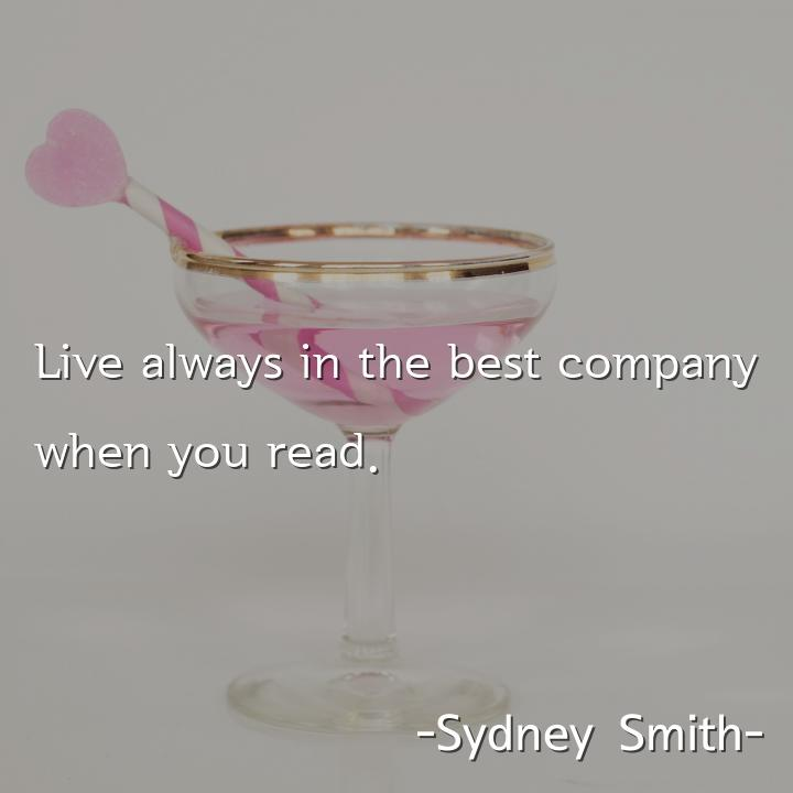 Live always in the best company